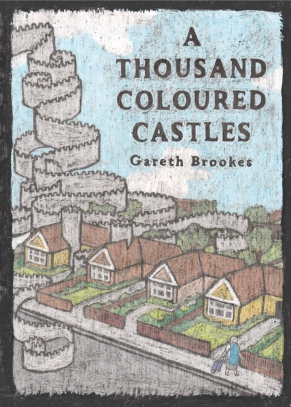 Cover image for A Thousand Coloured Castles By Gareth Brookes