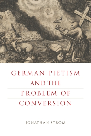 Cover for the book German Pietism and the Problem of Conversion