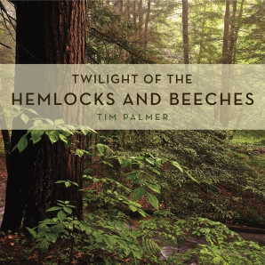 Cover image for Twilight of the Hemlocks and Beeches By Tim Palmer