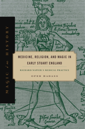 Cover image for Medicine, Religion, and Magic in Early Stuart England: Richard Napier's Medical Practice By Ofer Hadass
