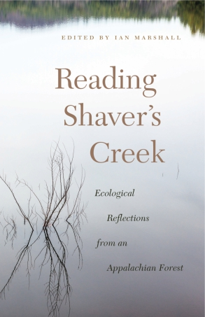 Cover image for Reading Shaver's Creek: Ecological Reflections from an Appalachian Forest Edited by Ian Marshall