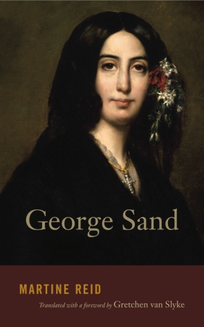 Cover image for George Sand By Martine Reid and Translated with a foreword by Gretchen van Slyke