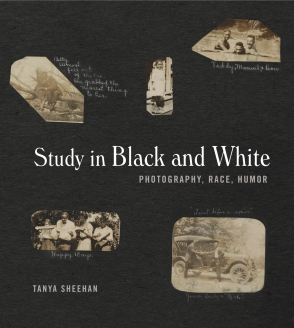 Cover image for Study in Black and White: Photography, Race, Humor By Tanya Sheehan