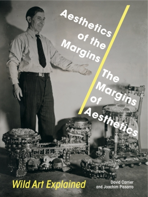 Cover image for Aesthetics of the Margins / The Margins of Aesthetics: Wild Art Explained By David Carrier and Joachim Pissarro