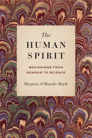 Cover image for The Human Spirit: Beginnings from Genesis to Science By Marjorie O'Rourke Boyle