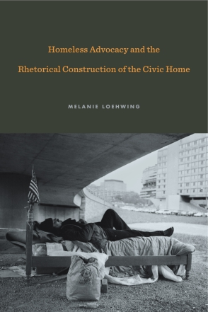 Homeless Advocacy and the Rhetorical Construction of the Civic Home