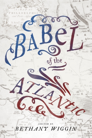 Cover image for Babel of the Atlantic Edited by Bethany Wiggin