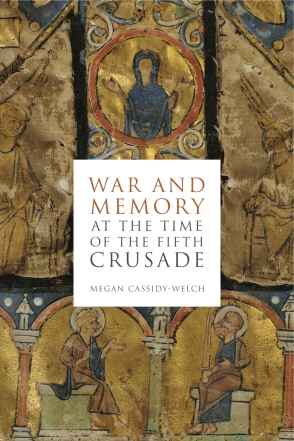 Cover image for War and Memory at the Time of the Fifth Crusade By Megan Cassidy-Welch