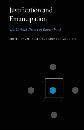 Cover image for Justification and Emancipation: The Critical Theory of Rainer Forst Edited by Amy Allen and Eduardo Mendieta