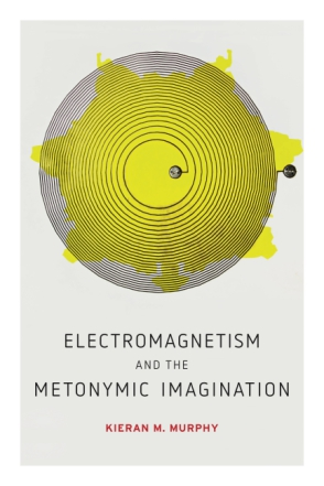 Cover for the book Electromagnetism and the Metonymic Imagination