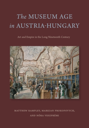 Cover for the book The Museum Age in Austria-Hungary
