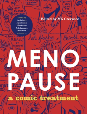 Cover image for Menopause: A Comic Treatment Edited by MK Czerwiec
