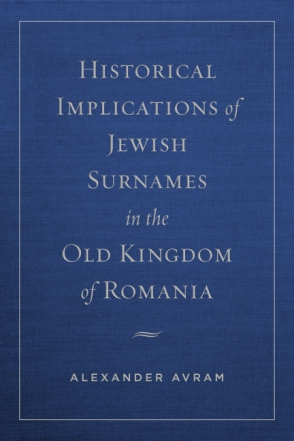 Cover for Historical Implications of Jewish Surnames in the Old Kingdom of Romania