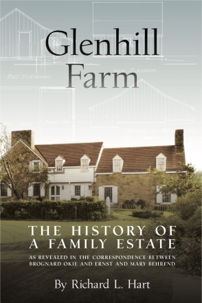 Cover image for Glenhill Farm: The History of a Family Estate, as Revealed in the Correspondence Between Brognard Okie and Ernst and Mary Behrend By Richard L. Hart