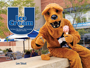 Cover image for Ice Cream U: The Story of the Nation's Most Successful Collegiate Creamery By Lee Stout