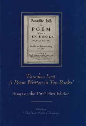 "Cover image for ""Paradise Lost: A Poem Written in Ten Books"": Essays on the 1667 First Edition Edited by Michael Lieb and John T. Shawcross"