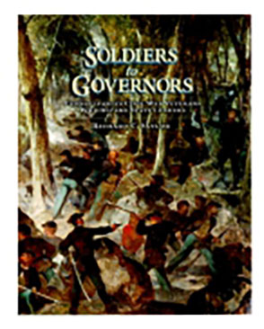 Cover image for Soldiers to Governors : Pennsylvania's Civil War Veterans Who Became State Leaders By Richard C. Saylor