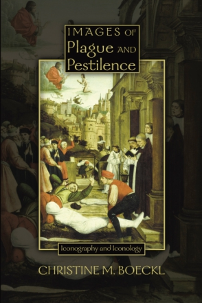 Cover image for Images of Plague and Pestilence: Iconography and Iconology By Christine M. Boeckl