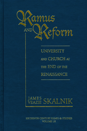 Cover image for Ramus and Reform: University and Church at the End of the Renaissance By James Veazie Skalnik