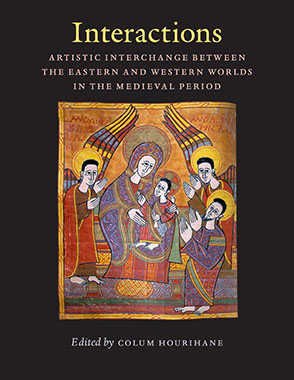 Cover image for Interactions: Artistic Interchange Between the Eastern and Western Worlds in the Medieval Period Edited by Colum Hourihane