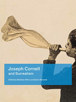 Cover image for Joseph Cornell and Surrealism Edited by Matthew Affron and Sylvie Ramond