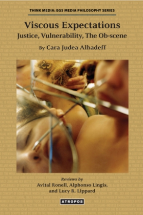 Cover image for Viscous Expectations: Justice, Vulnerability, The Ob-scene By Cara Judea Alhadeff