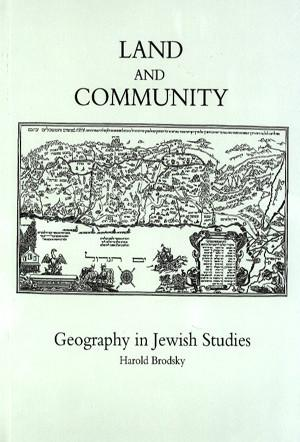 Cover image for Land and Community: Geography in Jewish Studies Edited by Harold Brodsky