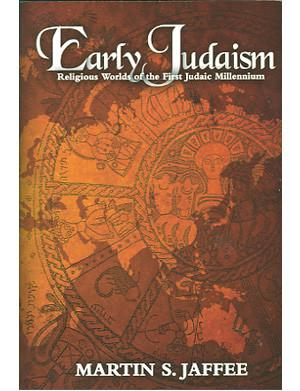 Cover image for Early Judaism: Religious Worlds of the First Judaic Millennium By Martin S. Jaffee