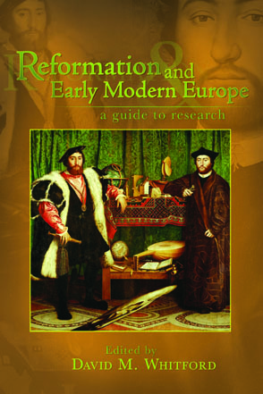 Cover image for Reformation and Early Modern Europe: A Guide to Research Edited by David M. Whitford