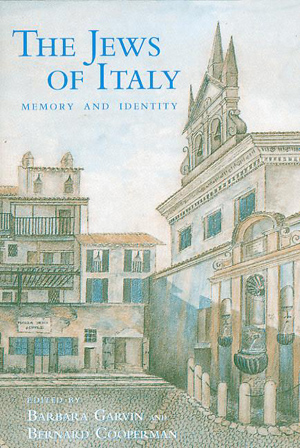 Cover image for The Jews of Italy: Memory and Identity Edited by Barbara Garvin and Bernard Dov Cooperman