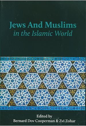 Cover image for Jews and Muslims in the Islamic World Edited by Bernard Dov Cooperman and Zvi Zohar