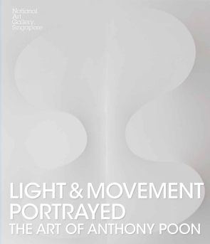 Cover image for Light and Movement Portrayed: The Art of Anthony Poon By T. K. Sabapathy and Selina Halim