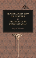 Cover for Pennsylvania Lion or Panther & Felis Catus in Pennsylvania?
