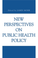 Cover image for New Perspectives on Public Health Policy Edited by James Mohr