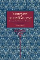 "Cover image for Washington and His Generals, ""1776"": The Legends of the American Revolution By George Lippard"