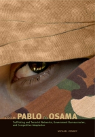 Cover image for From Pablo to Osama: Trafficking and Terrorist Networks, Government Bureaucracies, and Competitive Adaptation By Michael Kenney