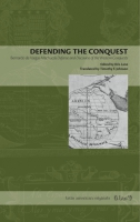 Cover image for the book Defending the Conquest Edited by Kris Lane and Translated by Timothy F. Johnson
