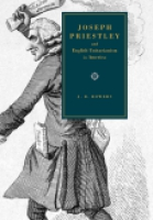 Cover image for Joseph Priestley and English Unitarianism in America By J. D. Bowers