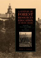 Cover for A Century of Forest Resources Education at Penn State