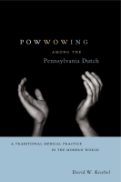 Cover for Powwowing Among the Pennsylvania Dutch