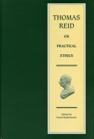 Cover image for the book Thomas Reid on Practical Ethics Edited by Knud Haakonssen