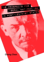 Cover for the book The Prospects for Liberal Nationalism in Post-Leninist States