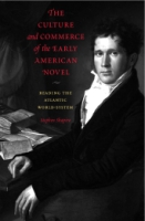 Cover image for the book The Culture and Commerce of the Early American Novel By Stephen Shapiro