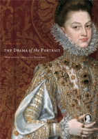 Cover image for The Drama of the Portrait: Theater and Visual Culture in Early Modern Spain By Laura R. Bass
