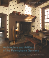 Cover image for the book Architecture and Artifacts of the Pennsylvania Germans By Cynthia G. Falk