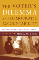 Cover image for The Voter's Dilemma and Democratic Accountability: Latin America and Beyond By Mona M. Lyne