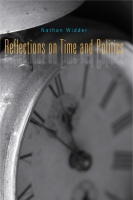 Cover image for Reflections on Time and Politics By Nathan Widder