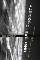 Book cover for High-Speed Society: Social Acceleration, Power, and Modernity Edited by Hartmut Rosa and William E. Scheuerman