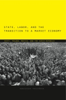 Cover for the book State, Labor, and the Transition to a Market Economy