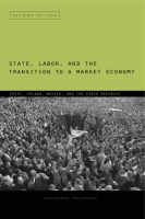 Cover for State, Labor, and the Transition to a Market Economy